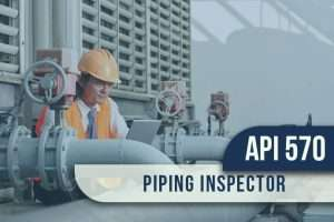 API 570 Piping Inspector Full Course