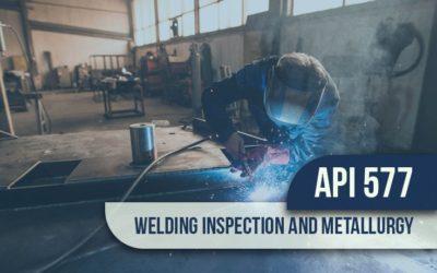 API 577 Welding Inspection & Metallurgy Full Course